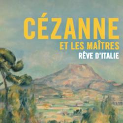 Cézanne et les maîtres. Rêve d'Italie.